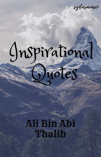 Inspirational Quotes Ali Bin Abi Thalib Rheashira Wattpad