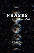 P H A S E S by ShortPoetry