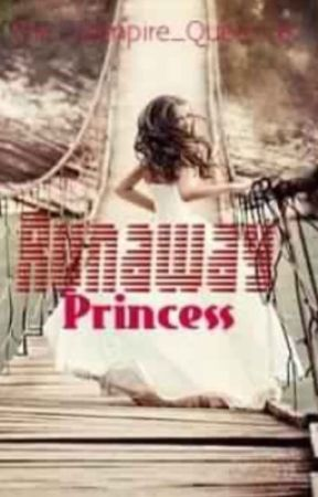 Runaway Princess (Complete) by The_Vampire_Queen28
