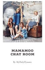 Group Chat Room {Mamamoo} by MyDailyDynamic