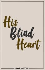 His Blind Heart. [KathNiel] FIN. by shayranikowl