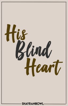 His Blind Heart [KathNiel] by shayranikowl