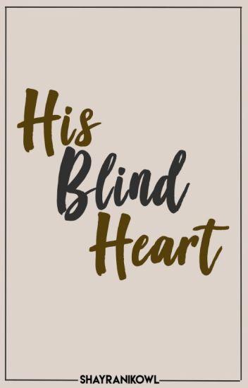 His Blind Heart. [KathNiel] FIN.