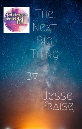 The Next Big Thing by JessePraise