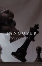 Hangover  by rapuenzel