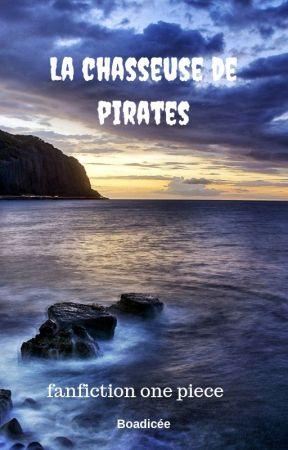 La chasseuse de pirates by Boadiceefanfic