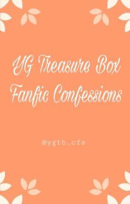 yg treasure box fanfic confessions