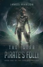The Star Pirate's Folly by James_Hanlon