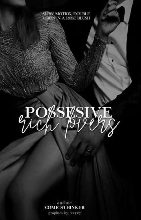 Possessive Rich Lovers  by comicsthinker