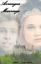 Arranged Marriage (Luke Hemmings Fanfiction) by _I_Like_Bands