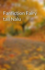 Fanfiction Fairy tail Nalu by Marilyna_chan