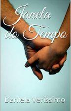 Janela do Tempo by eladanipt