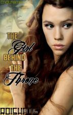 The Girl behind the Throne (Editing) by roiskate