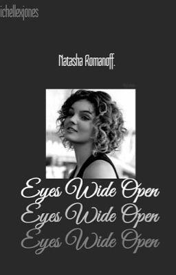 Eyes Wide Open Natasha Romanoff Permanent Hiatus