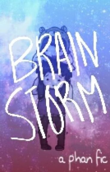 brainstorm //another phan//