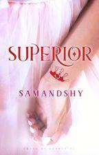 Superior by SamandShy