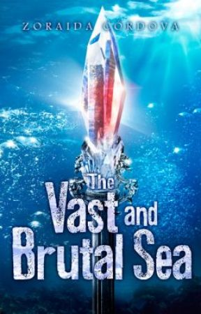 The Vast & Brutal Sea (Book 3) by ZoraidaCordova