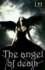 The angel of death [ВРЕМЕННО СПРЯНА] by __impossible___