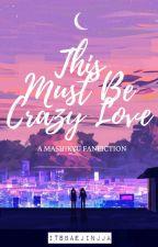 This must be crazy love | Mashikyu by ItsBaejinjja