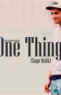 One Thing [Zayn Malik]