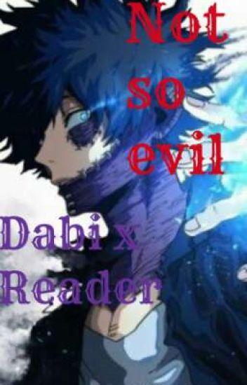 Not so evil...(Dabi x Reader) Fluff?