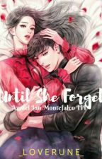 Until She Forget (Book 2:Azrael Montefalco III) by _LOVERUNE_