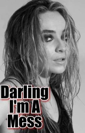 Darling I'm A Mess by Melanie0800