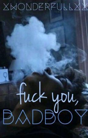 Fuck you, Bad boy +pausiert+ by xWonderfullxx
