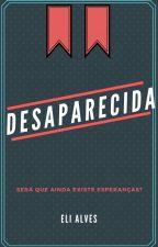 Desaparecida! by EliAlves6