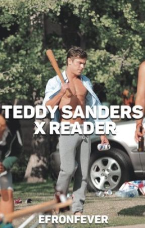 Teddy Sanders x Reader by efronfever