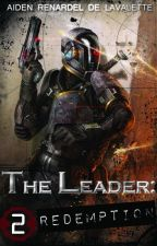 The Leader: Redemption  by BeyondWriting01