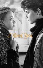 I Need You - A Shirbert Fanfiction by DaydreamerILoveYou28