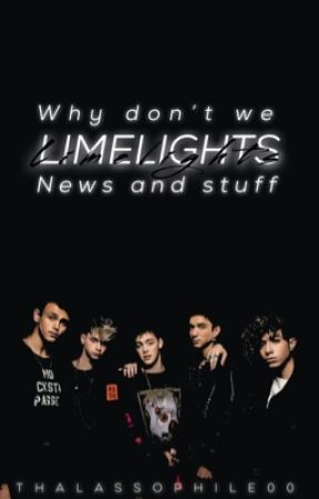 Limelights: Why Don't We news and stuff by thalassophile00