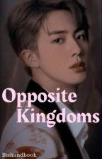 Opposite Kingdoms by btshandbook