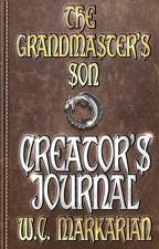 The Grandmaster's Son: Creator's Journal by wcmarkarian