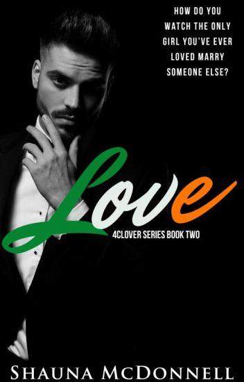LOVE || 4Clover Romance Book 2||