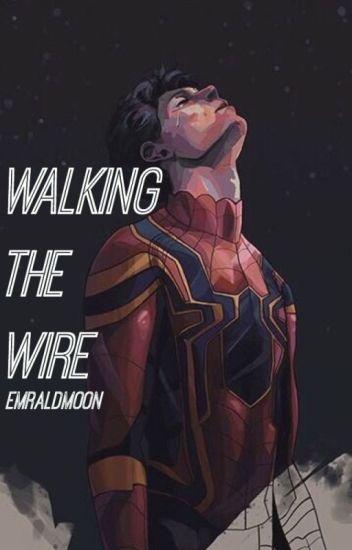 Walking the Wire - J ⎊ - Wattpad