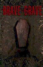 Brave Grave by Macinoelle