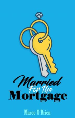 Married for the Mortgage by CompulsiveWriter