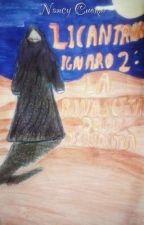 LICANTROPO IGNARO 2: LA RINASCITA DELL'OSCURITA' by NancyC98
