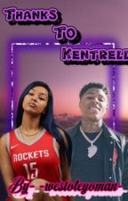 Thanks To Kentrell- K.G Story  by -westoleyoman-