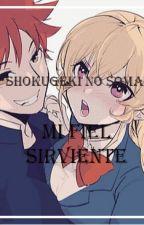 shokugeki no soma: mi fiel sirviente by tsunayoshi563