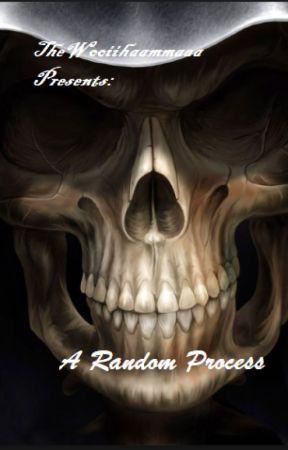 A Random Process by TheWooiihaammaaa