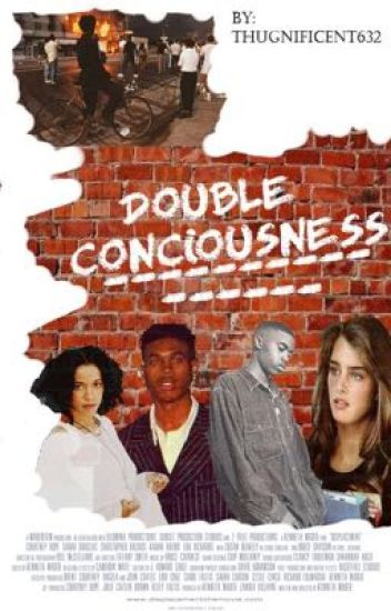 Double Consciousness • EDITING