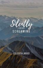 Silently Screaming by colossalmood