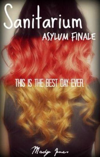 Sanitarium - Asylum Finale {Completed}