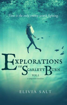 Explorations of Scarlett Burn - Vol I by Eliviasalt
