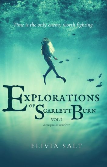 Explorations of Scarlett Burn - Vol I