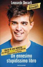 Un ennesimo stupidissimo libro-Leonardo Decarli by SaraSchiavone