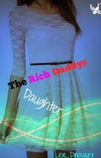 Rich Daddy's Daughters by Lexi_Dinosaurx